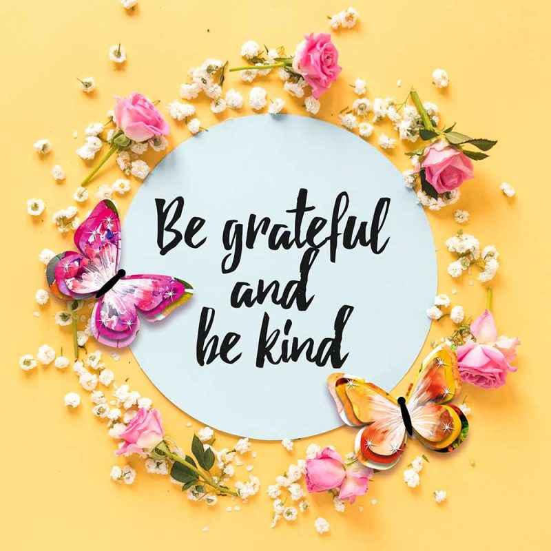 be grateful and be kind